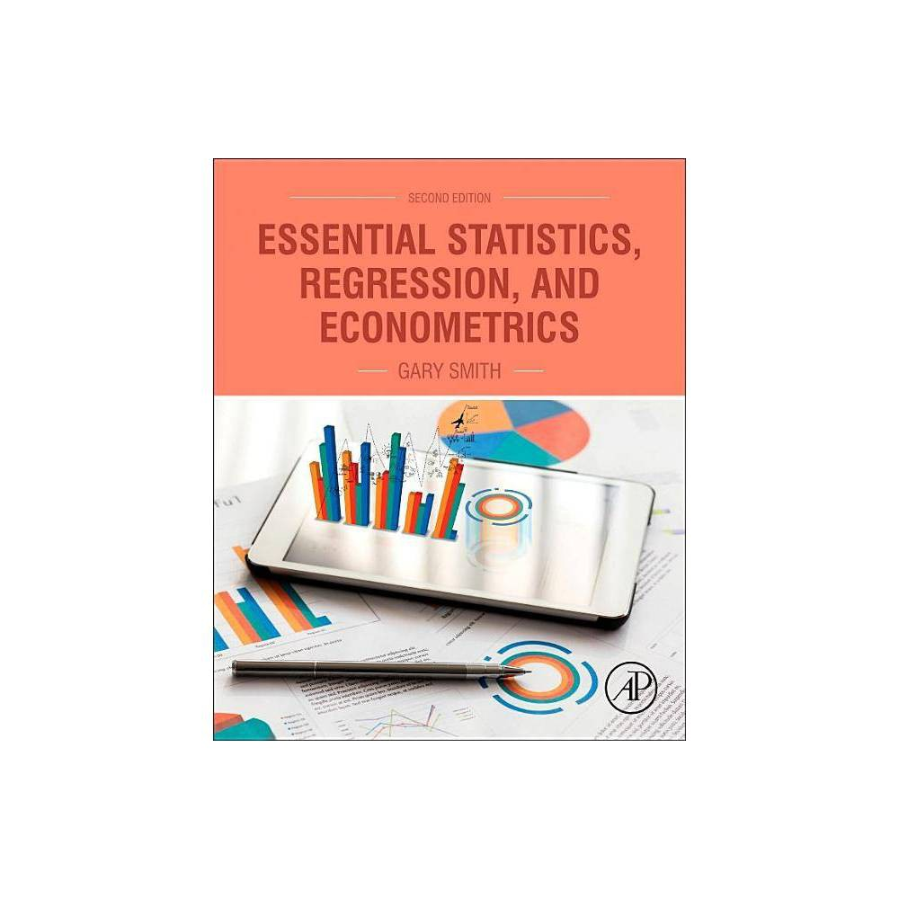Essential Statistics Regression And Econometrics 2nd Edition By Gary Smith Hardcover