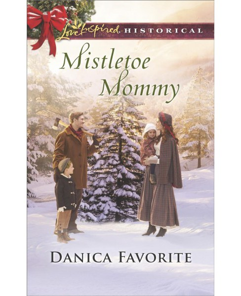 Mistletoe Mommy -  (Love Inspired Historical) by Danica Favorite (Paperback) - image 1 of 1