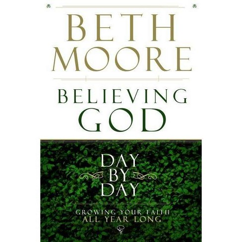 Believing God Day by Day - by  Beth Moore (Hardcover) - image 1 of 1