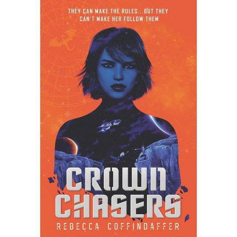 Crownchasers - by  Rebecca Coffindaffer (Hardcover) - image 1 of 1