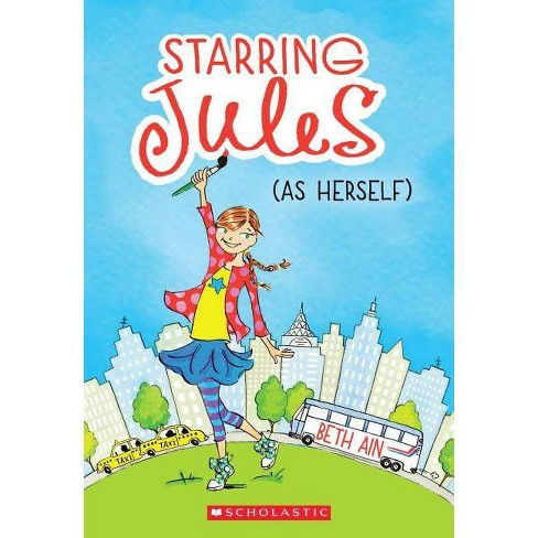 Starring Jules (as Herself) - by  Beth Ain (Paperback) - image 1 of 1