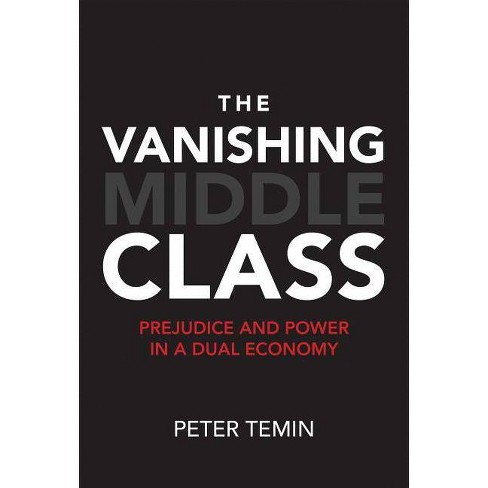 The Vanishing Middle Class - (Mit Press) by  Peter Temin (Hardcover) - image 1 of 1