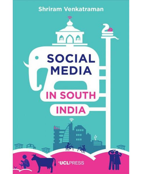 Social Media in South India -  by Shriram Venkatraman (Paperback) - image 1 of 1