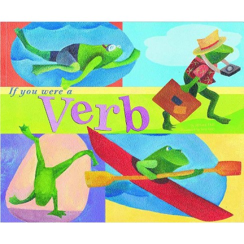 If You Were a Verb - (Word Fun (Paperback)) by  Michael Dahl (Paperback) - image 1 of 1