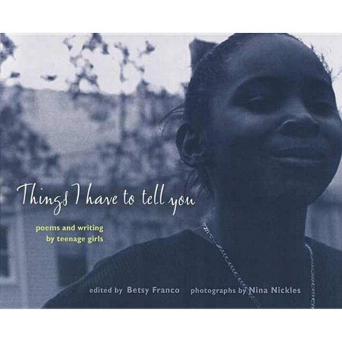 Things I Have to Tell You - (Betsy Franco Young Adult) (Paperback) - image 1 of 1