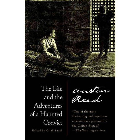 The Life And The Adventures Of A Haunted Convict By Austin Reed Paperback Target