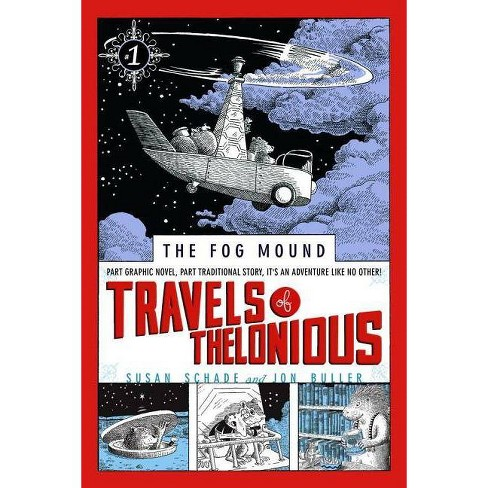 Travels of Thelonious - (Fog Mound (Paperback)) by  Susan Schade (Paperback) - image 1 of 1