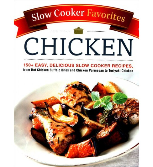 Slow Cooker Favorites Chicken : 150+ Easy, Delicious Slow Cooker Recipes, from Hot Chicken Buffalo Bites - image 1 of 1