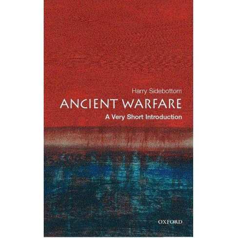 Ancient Warfare: A Very Short Introduction - (Very Short Introductions) by  Harry Sidebottom (Paperback) - image 1 of 1