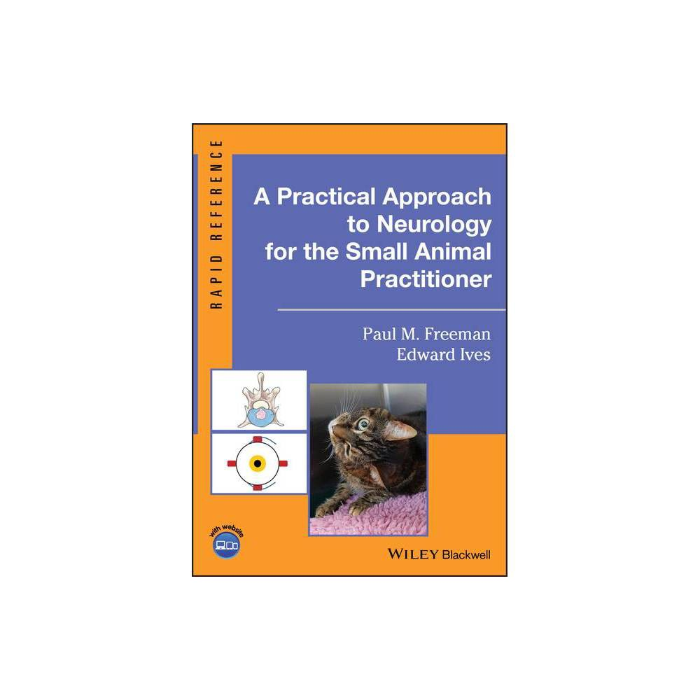 A Practical Approach To Neurology For The Small Animal Practitioner Rapid Reference By Paul M Freeman Edward Ives Spiral Bound