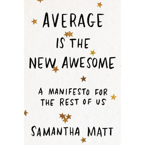 Average Is the New Awesome - by  Samantha Matt (Paperback) - image 1 of 1