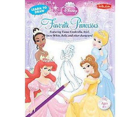 Learn to Draw Disney Princess Favorite Princesses : Featuring Tiana, Cinderella, Ariel, Snow White, - image 1 of 1