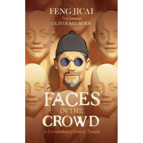 Faces in the Crowd - by  Feng Jicai (Paperback) - image 1 of 1