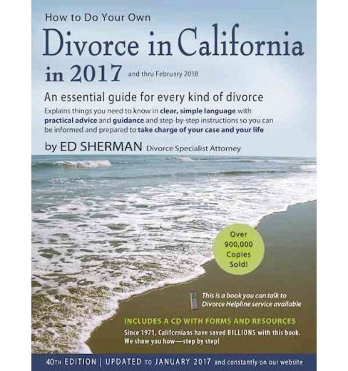 How to Do Your Own Divorce in California in 2017 : An Essential Guide for Every Kind of Divorce: Explain - image 1 of 1