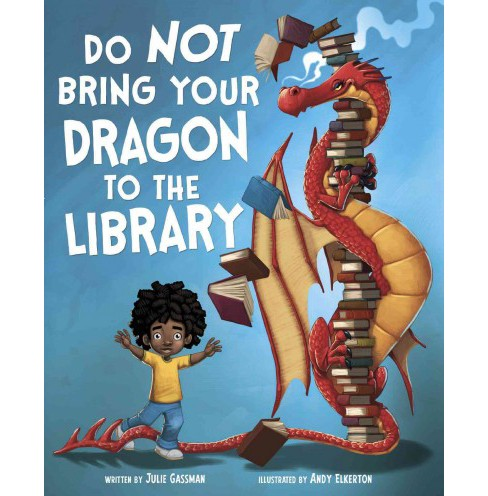 Do Not Bring Your Dragon to the Library (Hardcover) (Julie Gassman) - image 1 of 1