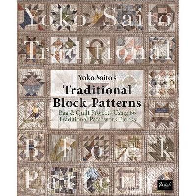 Yoko Saito's Traditional Block Patterns - (Paperback)