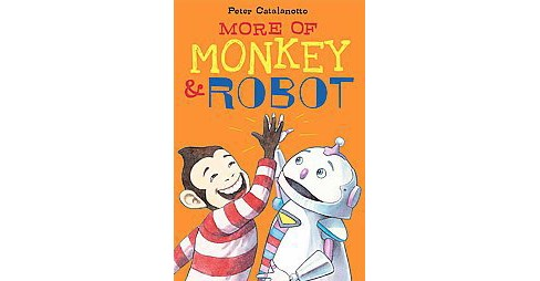 More of Monkey & Robot (Reprint) (Paperback) (Peter Catalanotto) - image 1 of 1