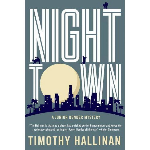 Nighttown - (Junior Bender Mystery) by  Timothy Hallinan (Paperback) - image 1 of 1