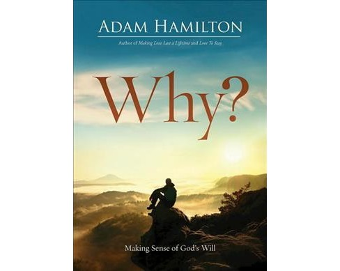 Why? : Making Sense of God's Will -  Reprint by Adam Hamilton (Paperback) - image 1 of 1