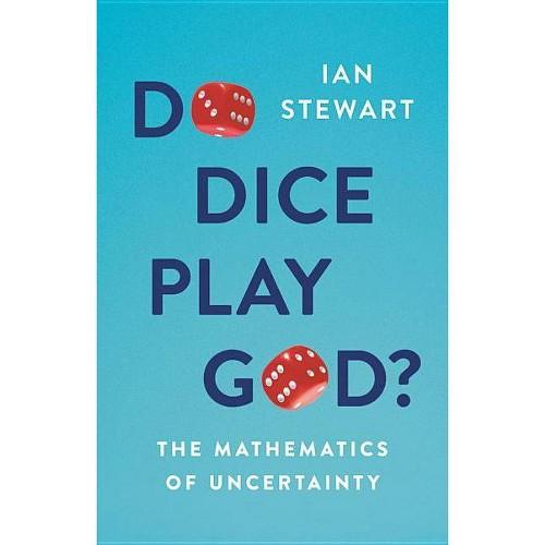 Do Dice Play God? - by Ian Stewart (Hardcover)