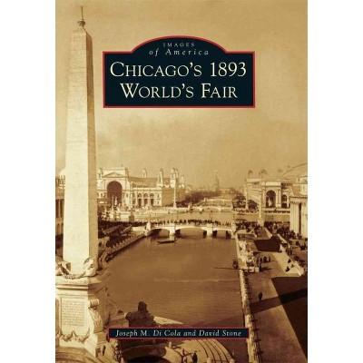 CHICAGO 1893 WORLD FAIR 12/15/2016 (Paperback) - by Joseph M. Di Cola