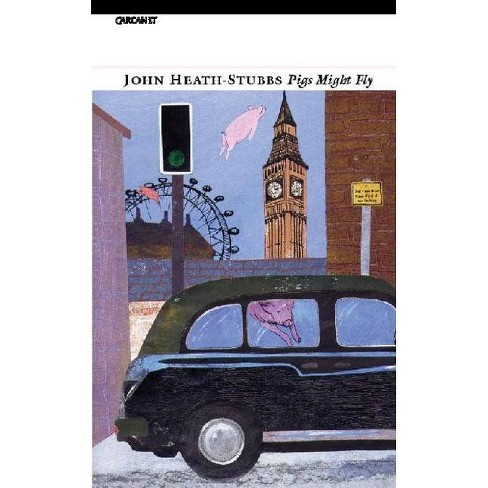 Pigs Might Fly - by  John Heath-Stubbs (Paperback) - image 1 of 1
