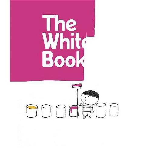 The White Book - (Minibombo) by  Silvia Borando & Elisabetta Pica & Lorenzo Clerici (Hardcover) - image 1 of 1