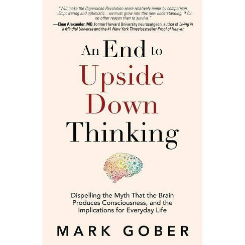 An End to Upside Down Thinking - by  Mark Gober (Hardcover) - image 1 of 1