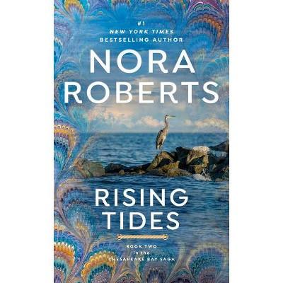 Rising Tides - (Chesapeake Bay Saga) by  Nora Roberts (Paperback)