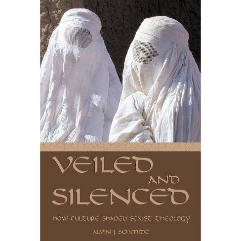 Veiled and Silenced - (Series) by  Alvin J Schmidt (Paperback) - image 1 of 1