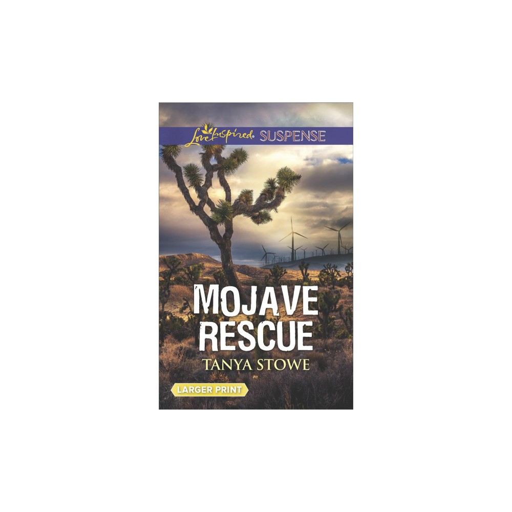 Mojave Rescue - (Love Inspired Suspense (Large Print)) by Tanya Stowe (Paperback)