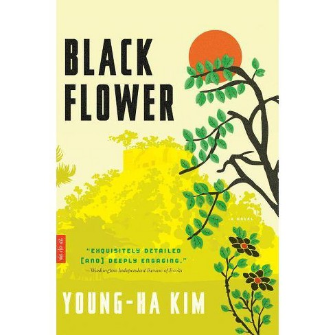 Black Flower - by  Young-Ha Kim (Paperback) - image 1 of 1