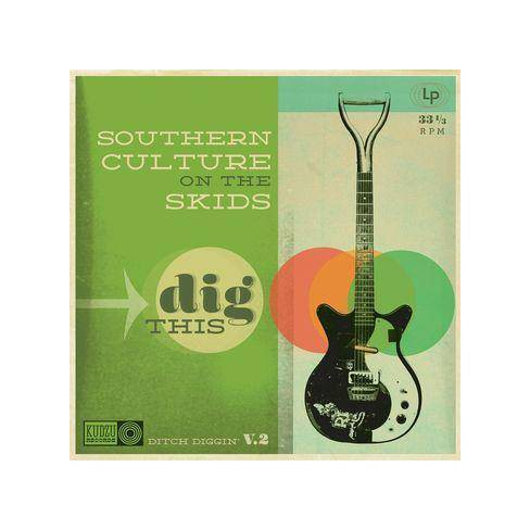 Southern Culture On The Skids - Dig This (Vinyl) - image 1 of 1