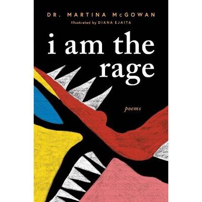 I Am The Rage - by Martina Mcgowan (Paperback)
