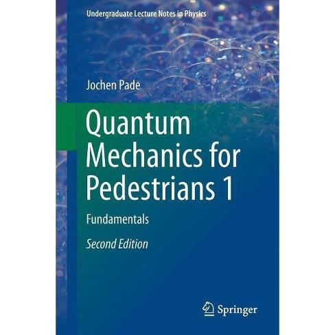 Quantum Mechanics for Pedestrians 1 - (Undergraduate Lecture Notes in  Physics) 2 Edition (Paperback)