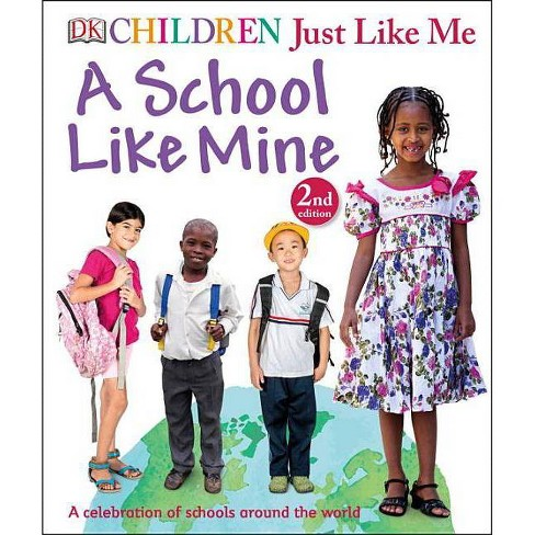 Children Just Like Me: A School Like Mine - (Hardcover) - image 1 of 1