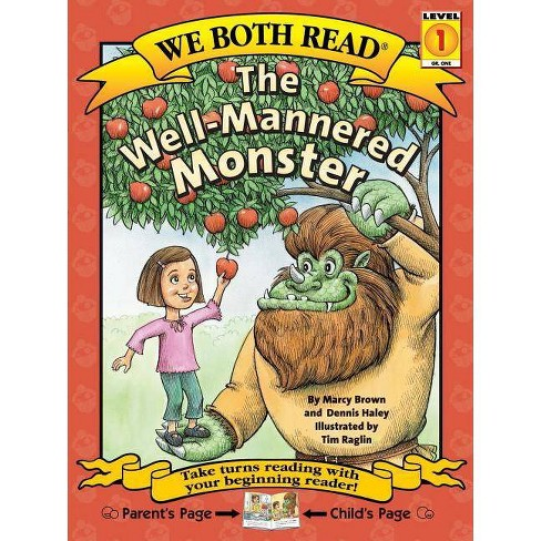 The Well-Mannered Monster - (We Both Read - Level 1 (Cloth)) by  Marcy Brown & Dennis Haley (Hardcover) - image 1 of 1