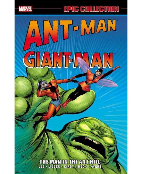 Epic Collection Ant-Man Giant-Man 1 : The Man in the Ant Hill (Paperback) (Stan Lee & Larry Lieber & - image 1 of 1