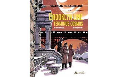 Valerian and Laureline 10 : Brooklyn Line, Terminus Cosmos (Paperback) (P.  Christin) - image 1 of 1