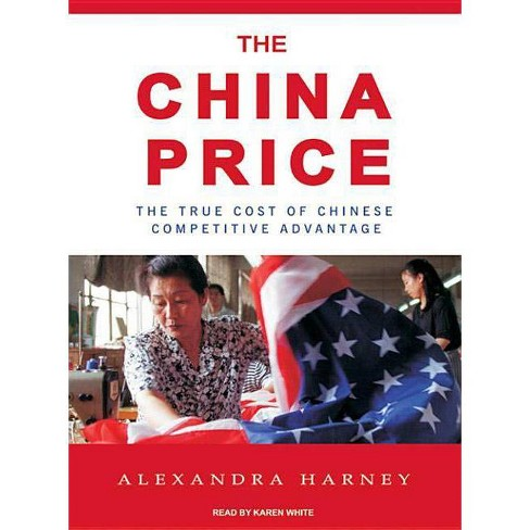 The China Price - by Alexandra Harney (AudioCD)