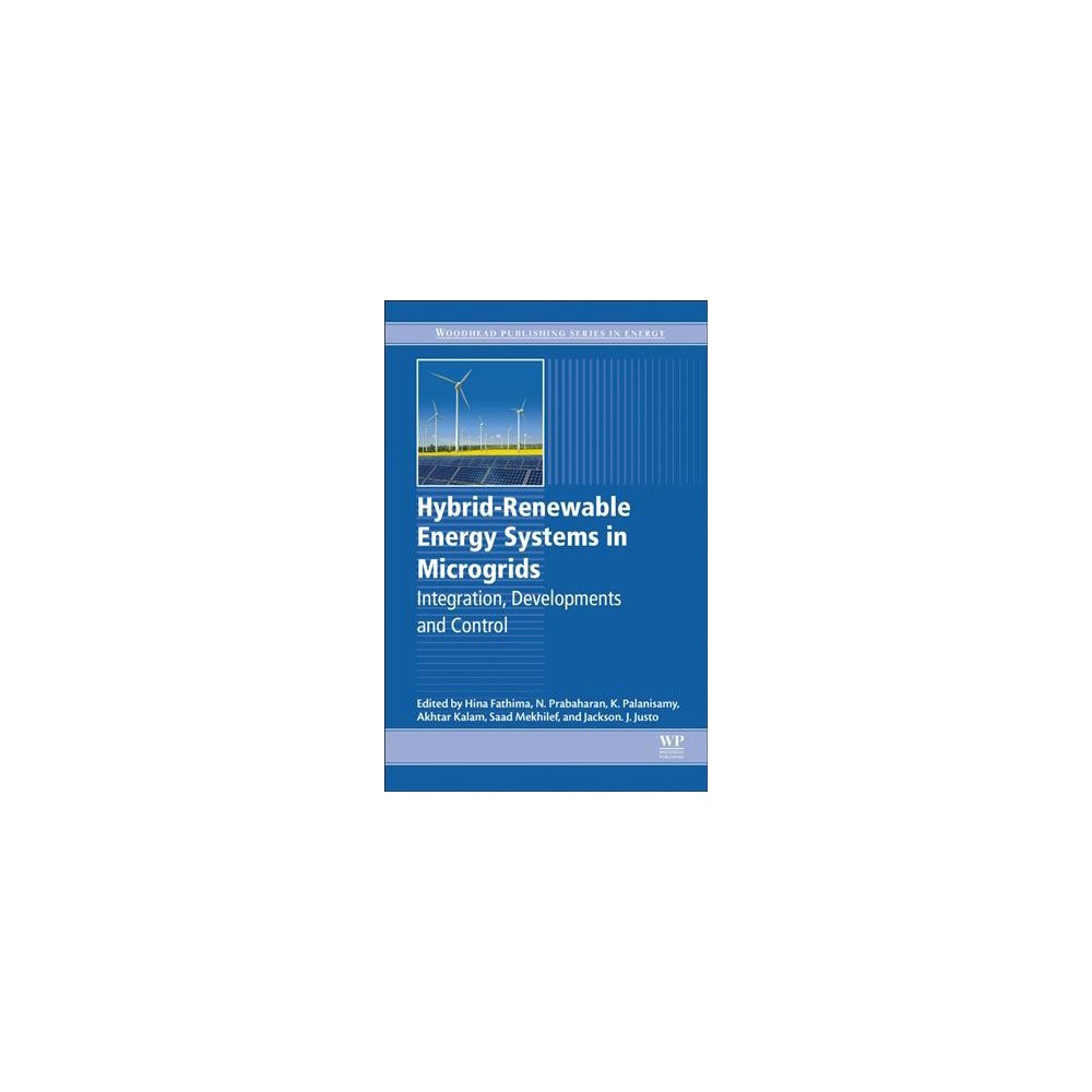 Hybrid-renewable Energy Systems in Microgrids : Integration, Developments and Control - (Paperback)