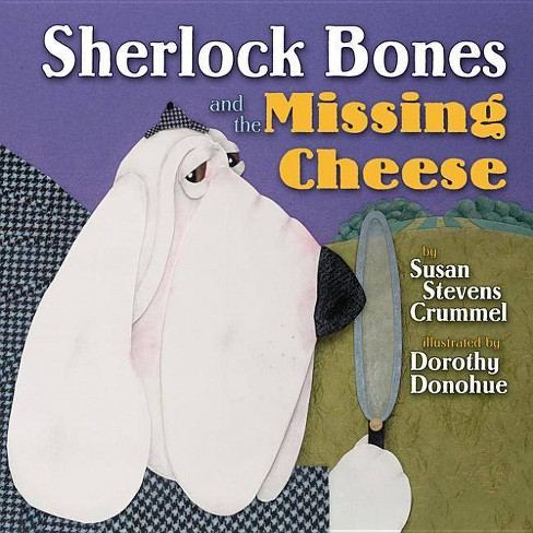 Sherlock Bones and the Missing Cheese - by  Susan Stevens Crummel (Hardcover) - image 1 of 1