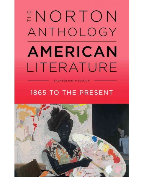 Norton Anthology of American Literature : 1865 to the Present: Shorter Edition (Vol 2) (Paperback) - image 1 of 1