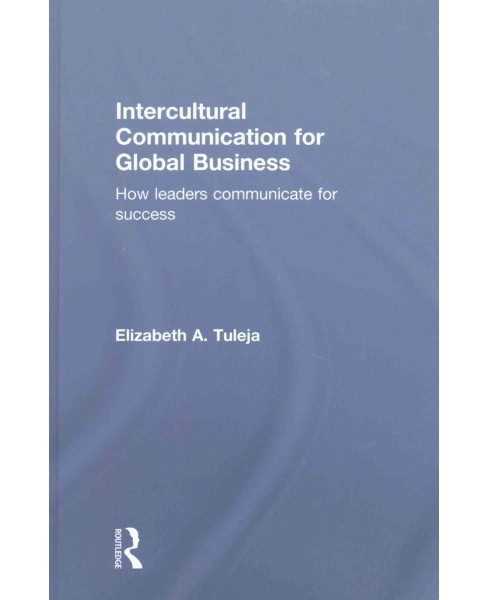 Intercultural Communication for Global Business : How Leaders Communicate for Success (Hardcover) - image 1 of 1