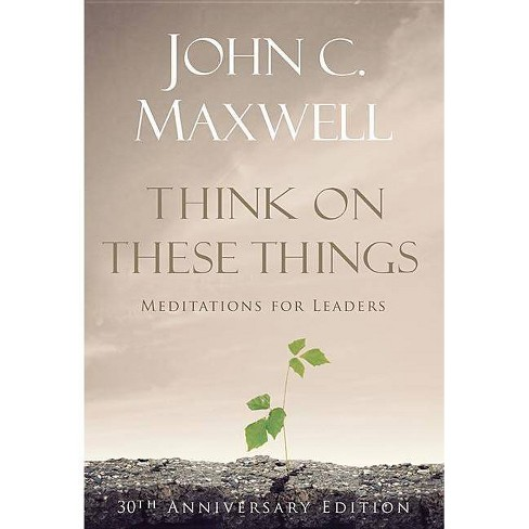 Think on These Things - 30 Edition by  John C Maxwell (Hardcover) - image 1 of 1