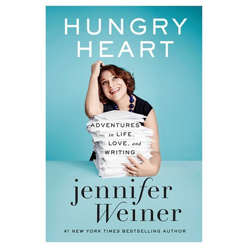 Hungry Heart : Adventures in Life, Love, and Writing (Hardcover) (Jennifer Weiner) - image 1 of 1