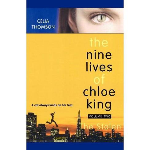 The Stolen - (Nine Lives of Chloe King (Paperback)) by  Celia Thomson (Paperback) - image 1 of 1