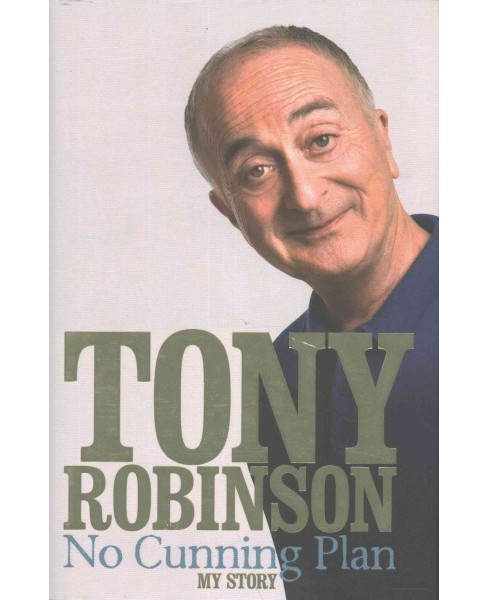 No Cunning Plan : My Story (Hardcover) (Tony Robinson) - image 1 of 1