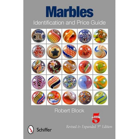 Marbles Identification and Price Guide - 5 Edition by  Robert Block (Paperback) - image 1 of 1