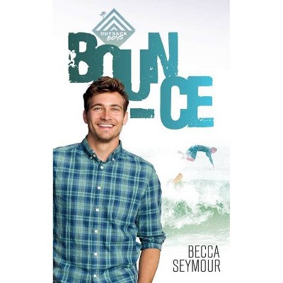 Bounce - by  Becca Seymour (Paperback)